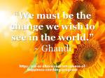 Be the change – Ghandi – Pic – QouteE