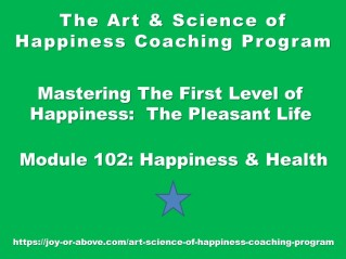 Happiness Coaching Program - Module 102 - Eng - 2019