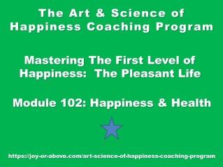 Happiness Coaching Program - Module 102 - Eng - 2019