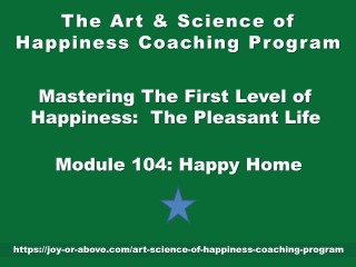 Happiness Coaching Program - Module 104 - Eng - 2019