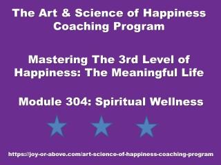 Happiness Coaching Program - Module 304 - Eng - 2019